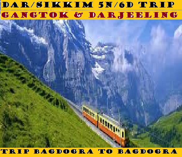 DARJ/SIKKIM 5N/6D'S TRIP